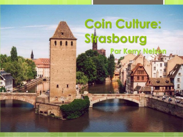 Coin Culture: Strasbourg Par Kerry Nelson