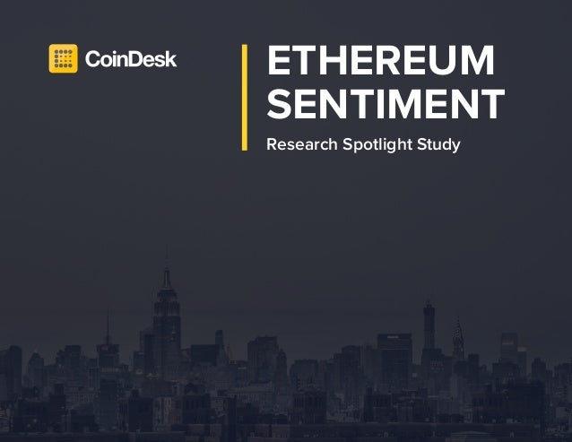 State of Blockchain Q3 2016 | 1 ETHEREUM SENTIMENT Research Spotlight Study