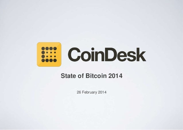 State of Bitcoin 2014 26 February 2014