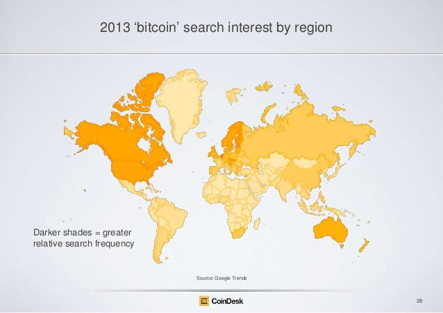 "2013 ""bitcoin"" search interest by region  Darker shades = greater relative search frequency  Source: Google Trends  28"