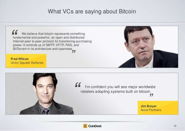 What VCs are saying about Bitcoin  ―  We believe that bitcoin represents something fundamental and powerful, an open and d...