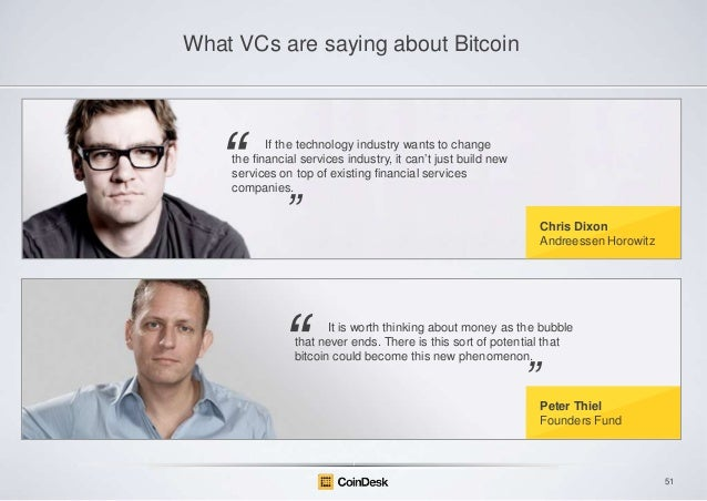 "What VCs are saying about Bitcoin  ―  If the technology industry wants to change the financial services industry, it can""t..."