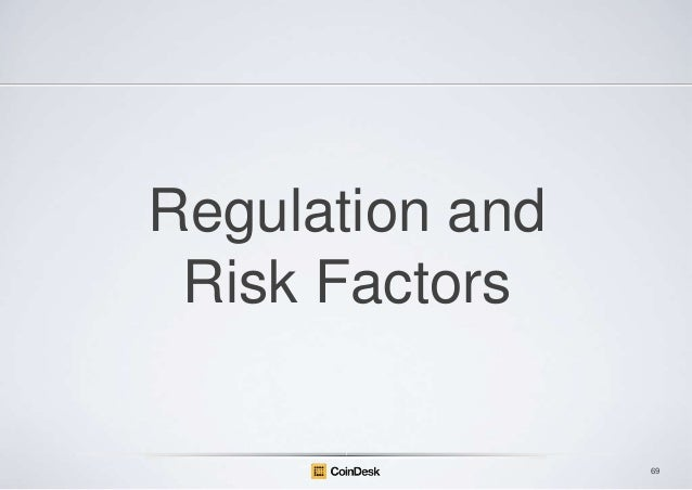 Regulation and Risk Factors  69