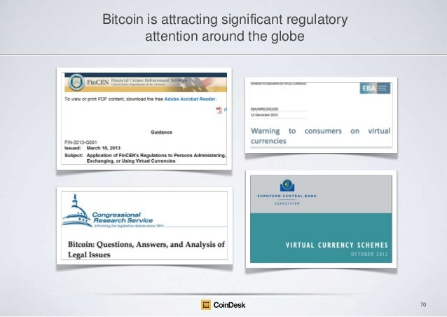 Bitcoin is attracting significant regulatory attention around the globe  70