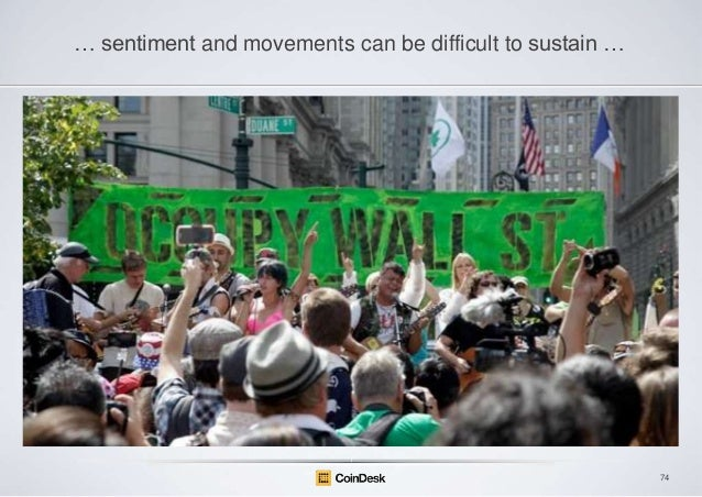 … sentiment and movements can be difficult to sustain …  74