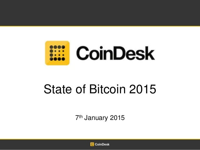 State of Bitcoin 2015 7th January 2015
