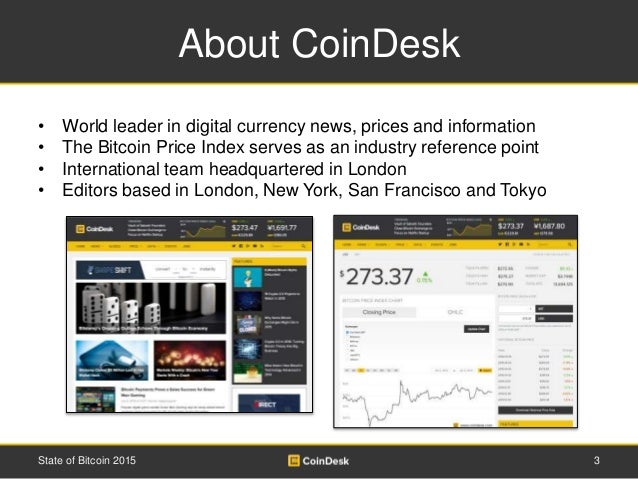 About CoinDesk • World leader in digital currency news, prices and information • The Bitcoin Price Index serves as an indu...