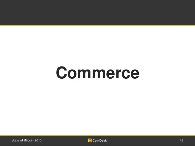 43State of Bitcoin 2015 Commerce