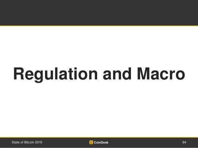 64State of Bitcoin 2015 Regulation and Macro