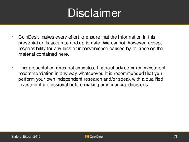 Disclaimer • CoinDesk makes every effort to ensure that the information in this presentation is accurate and up to date. W...