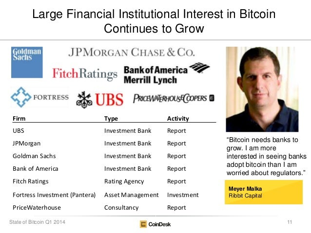 "Large Financial Institutional Interest in Bitcoin Continues to Grow ""Bitcoin needs banks to grow. I am more interested in ..."