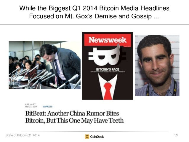 """While the Biggest Q1 2014 Bitcoin Media Headlines Focused on Mt. Gox""""s Demise and Gossip … 13State of Bitcoin Q1 2014"""