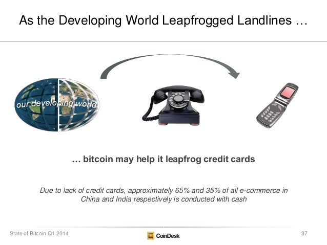 As the Developing World Leapfrogged Landlines … Due to lack of credit cards, approximately 65% and 35% of all e-commerce i...