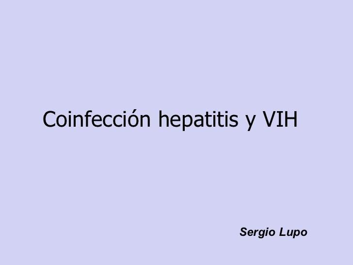 <ul><li>Coinfección hepatitis y VIH  </li></ul>Sergio Lupo
