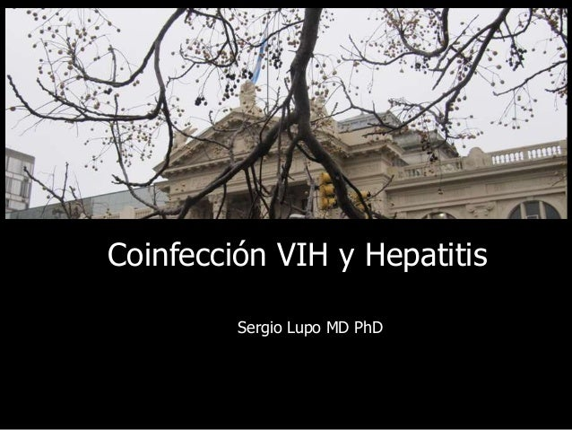 Coinfección VIH y Hepatitis  Sergio Lupo MD PhD