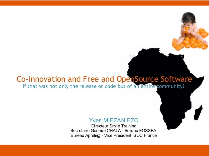 Co-innovation and Free and OpenSource Software If that was not only the release or code but of an entire community?       ...