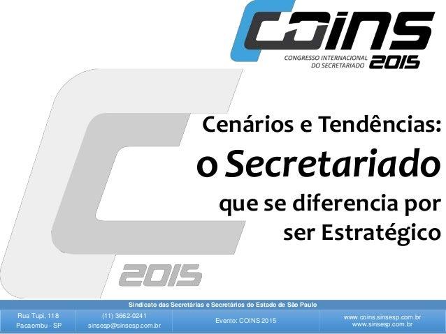 Sindicato das Secretárias e Secretários do Estado de São Paulo Rua Tupi, 118 Pacaembu - SP (11) 3662-0241 sinsesp@sinsesp....