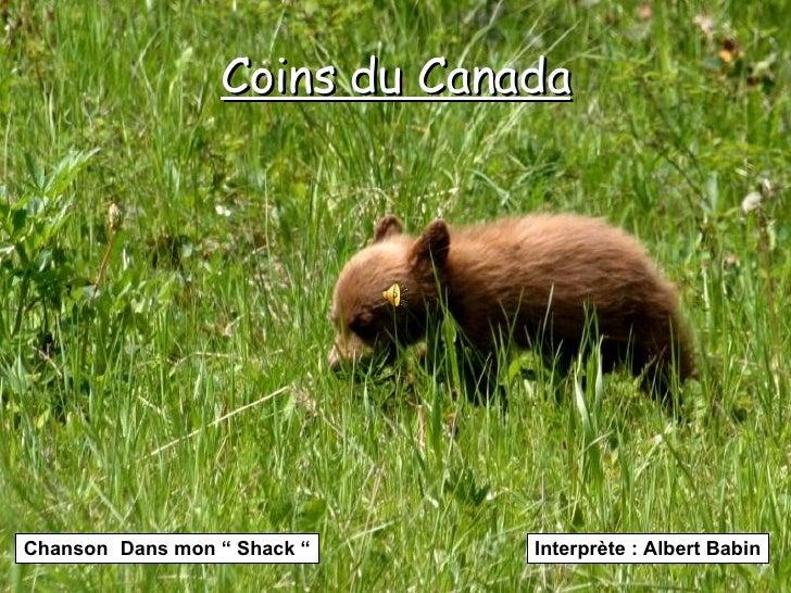 "Coins du Canada Chanson :  Dans mon "" Shack "" Interprète : Albert Babin"