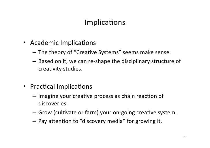 creativity in social systems Systems theory is widely used for this reason a second reason for using systems theory is that it is useful in providing a framework in which to study complex variables influencing one another some phenomena are beyond a cause-and-effect explanation systems theory is suitable for describing situations as they exist.
