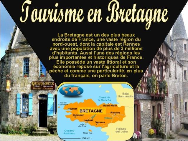 La Bretagne est un des plus beaux endroits de France, une vaste région du nord-ouest, dont la capitale est Rennes avec une...