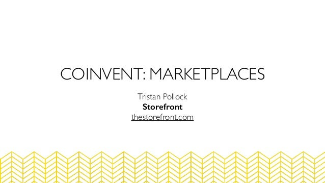 CoInvent Marketplaces Talk in San Francisco by Tristan Pollock Slide 2