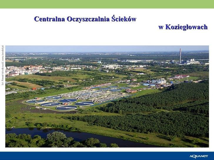 Centralna Oczyszczalnia Ścieków  w Koziegłowach