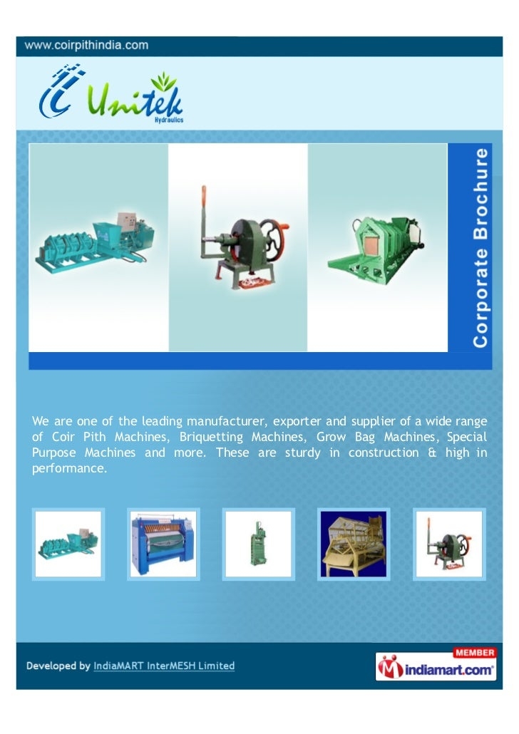 We are one of the leading manufacturer, exporter and supplier of a wide rangeof Coir Pith Machines, Briquetting Machines, ...