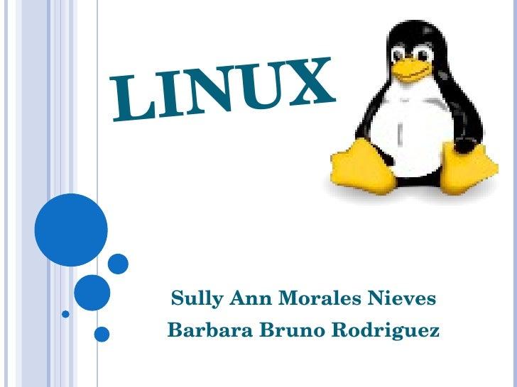 LINUX Sully Ann Morales Nieves Barbara Bruno Rodriguez