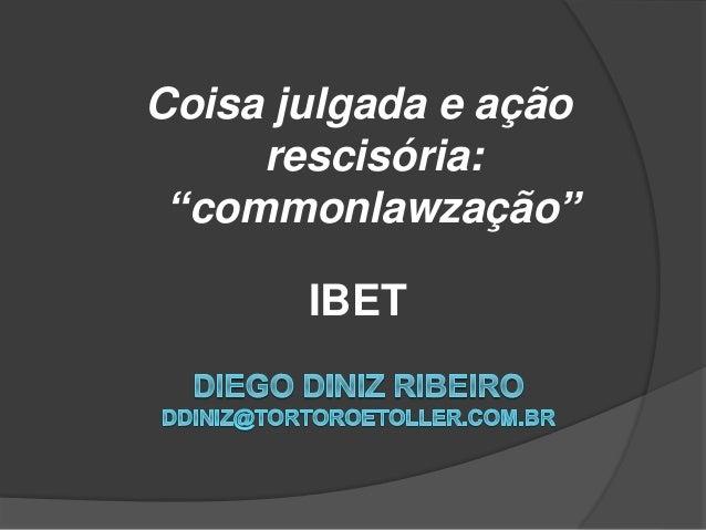"""Coisa julgada e ação  rescisória:  """"commonlawzação""""  IBET"""