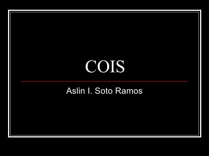COIS Aslin I. Soto Ramos