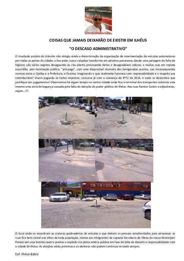 """COISAS QUE JAMAIS DEIXARÃO DE EXISTIR EM ILHÉUS """"O DESCASO ADMINISTRATIVO"""" O inusitado projeto do trânsito não atingiu ain..."""