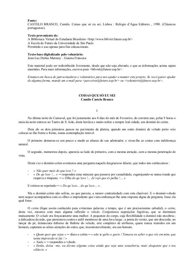 Fonte: CASTELO BRANCO, Camilo. Coisas que só eu sei. Lisboa : Relógio d'Água Editores , 1990. (Clássicos portugueses). Tex...
