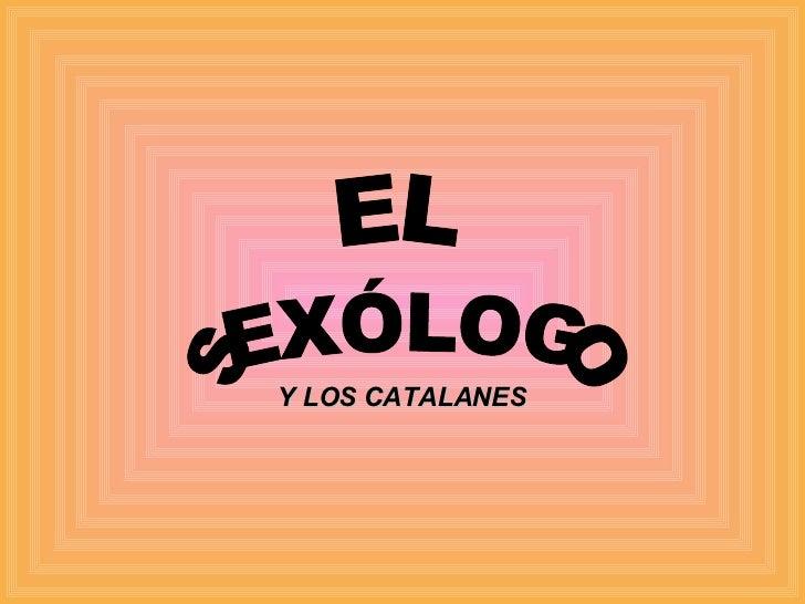 SEXÓLOGO EL Y LOS CATALANES
