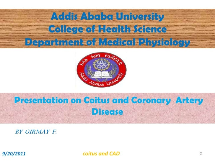 Addis Ababa UniversityCollege of Health ScienceDepartment of Medical Physiology<br />Presentation on Coitus and Coronary  ...