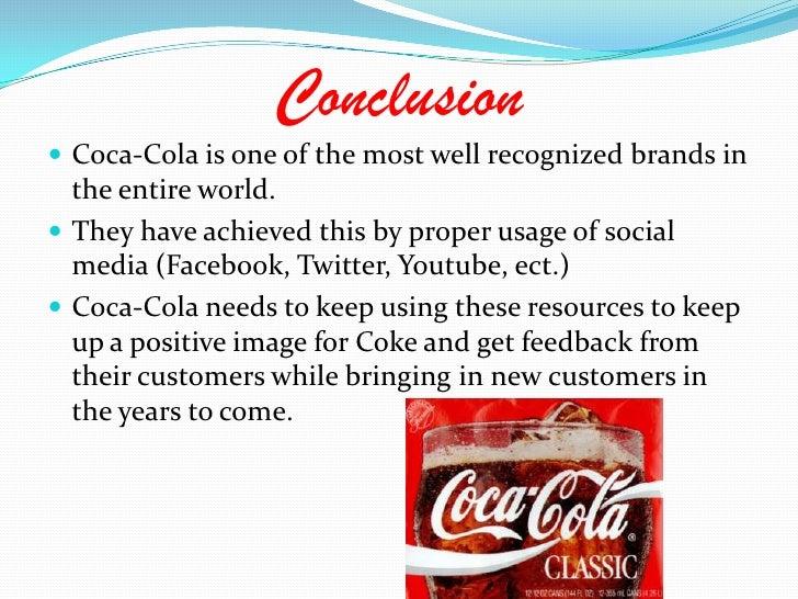 Coke is Earth friendly</li></li></ul><li>Social Media Networks<br />Coca-Cola needs to utilize different aspects of social...