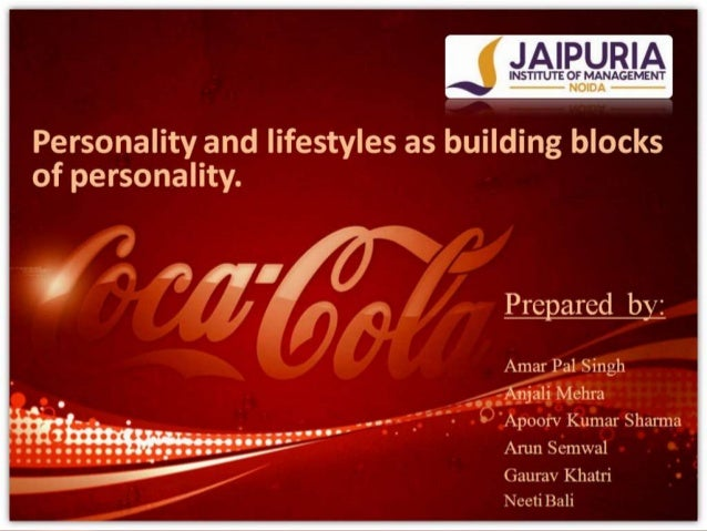 Personality and lifestyles as building blocksof personality.                                 Prepared by:                 ...