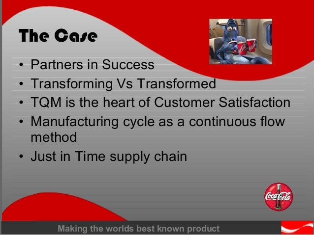 total quality management coca cola manufacturing industry Coca cola - the evolution of coca cola - the evolution of supply chain management (jit) and total quality management (tqm) strategies to improve quality.