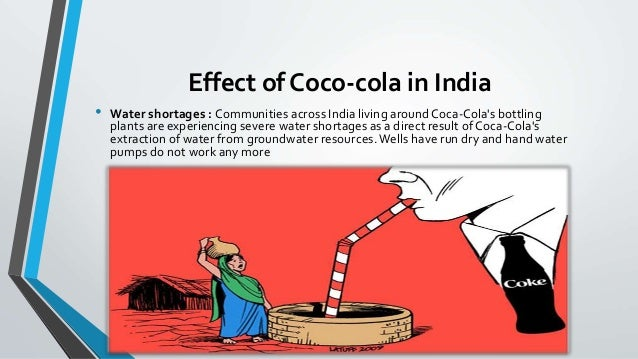 ethical issues with coca cola in india The coca-cola company struggles with ethical crises coca-cola is extremely active in all aspects of society and environmental issues coca-cola has made numerous steps to prevent harm to the environment in its production of products.