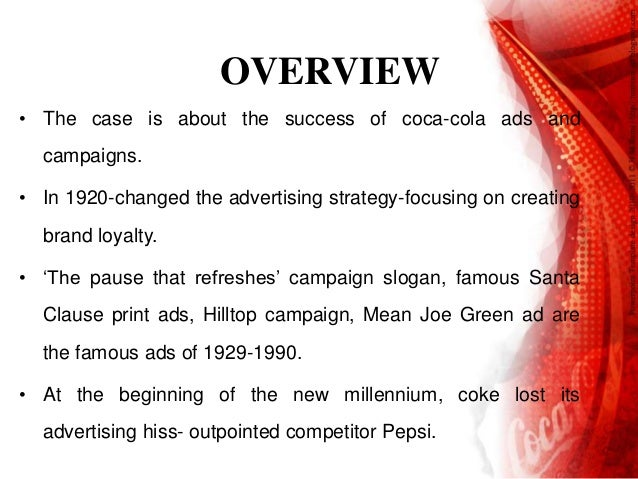 an evaluation of coca colas advertising strategy We increased spending on media advertising by more than $250 million,   campaign to support the entire coca‑cola trademark of coke, diet.