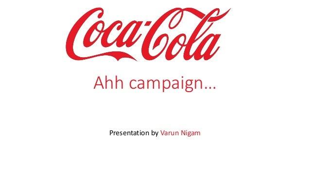 Ahh campaign… Presentation by Varun Nigam