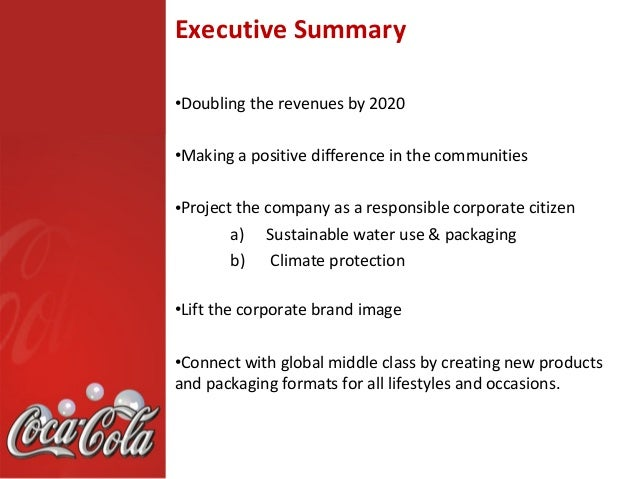 an executive summary of coca colas marketing plan Executive summary coca-cola has more strengths  coca cola marketing plan 2976  more about the failure of coca-cola's marketing catastrophe in the face of.