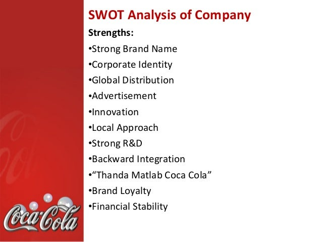 evaluation of coca cola strategies swot analysis The coca-cola company (ko) appears set to plod along during its 2015 campaign we will address these issues by performing an easy-to-follow swot analysis of the company, evaluating its strengths, weaknesses, opportunities, and threats.