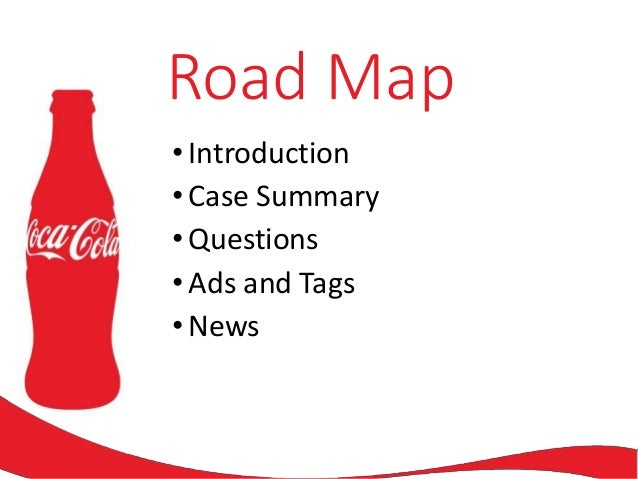coca-cola case study the worlds most recognisable brand Strengths 1 brand equity/image & recognition 2 product distribution and worldwide network 3 solid financial performance 4 one of the world's most recognized brand.