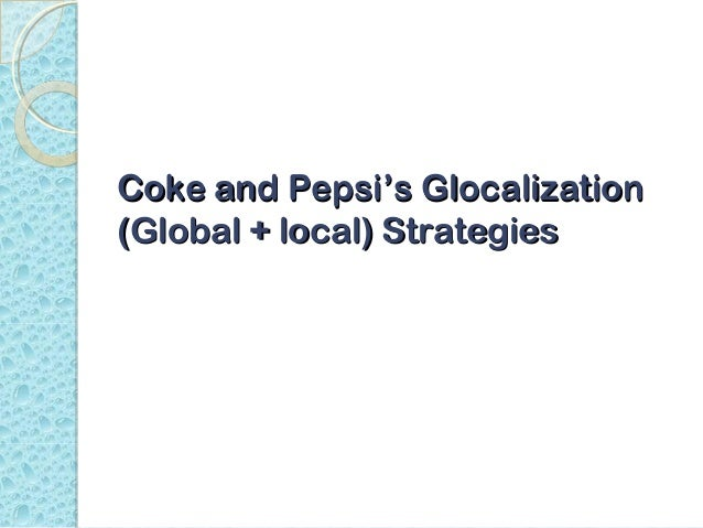 "the marketing strategies used by coke and pepsi to compete in india Essay on coke and pepsi's marketing strategies  essay example - coke and pepsi learn to compete in india  pepsi vs coke"" still exists today."