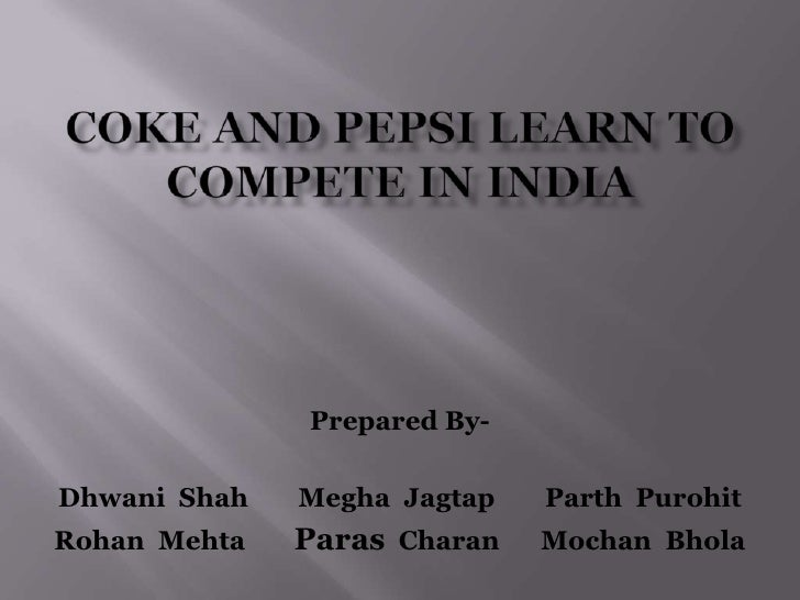Coke and Pepsi Learn to Compete in India Case Study