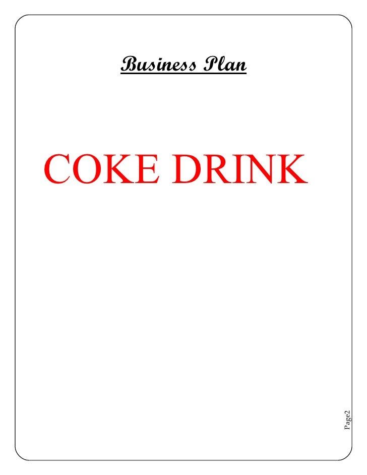 Business PlanCOKE DRINK                  Page2