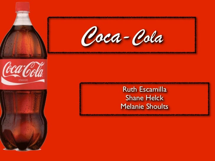 Coca-Cola    Ruth Escamilla     Shane Helck    Melanie Shoults