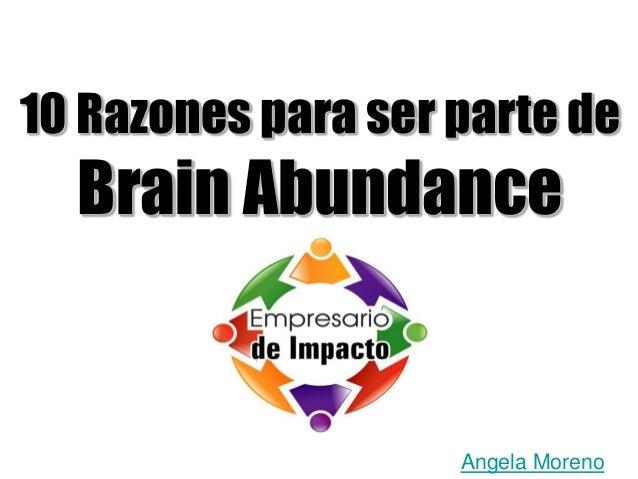 Angela Moreno 10 Razones para ser parte de Brain Abundance