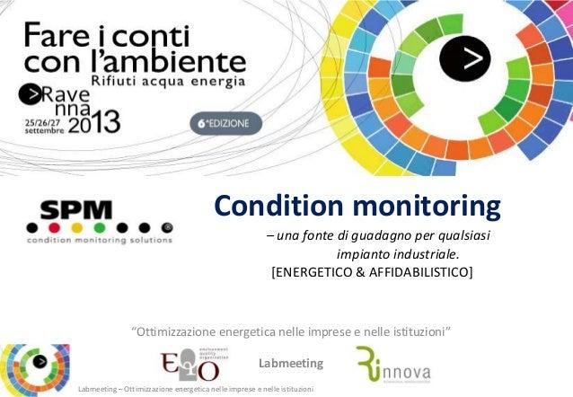 Labmeeting – Ottimizzazione energetica nelle imprese e nelle istituzioni Condition monitoring – una fonte di guadagno per ...