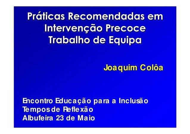 Joaquim ColôaJoaquim Colôa Encontro Educação para a Inclusão Tempos de Reflexão Albufeira 23 de Maio